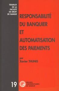 RESPONSABILITE DU BANQUIER ET AUTOMATISATION DES PAIEMENTS