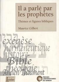 IL A PARLE PAR LES PROPHETES - THEMES ET FIGURES BIBLIQUES
