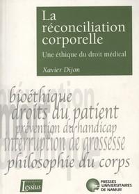 LA RECONCILIATION CORPORELLE - UNE ETHIQUE DU DROIT MEDICAL