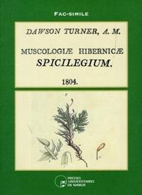 DAWSON TURNER A.M. - MUSCOLOGICAE HIBERNICAE SPICILEGIUM 1804