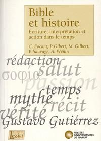 BIBLE ET HISTOIRE - ECRITURE, INTERPRETATION ET ACTION DANS LE TEMPS
