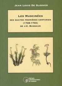 LES MUSCINEES DES QUATRE PREMIERES CENTURIES (1723-1733) DE J. C. BUXBAUM