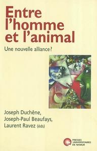 ENTRE L'HOMME ET L'ANIMAL - UNE NOUVELLE ALLIANCE