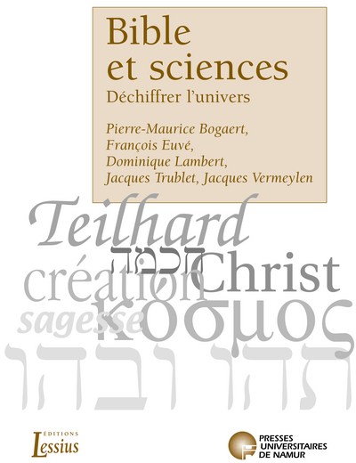 BIBLE ET SCIENCES - DECHIFFRER L'UNIVERS