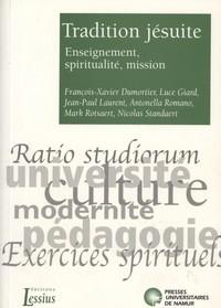 TRADITION JESUITE - ENSEIGNEMENT, SPIRITUALITE, MISSION