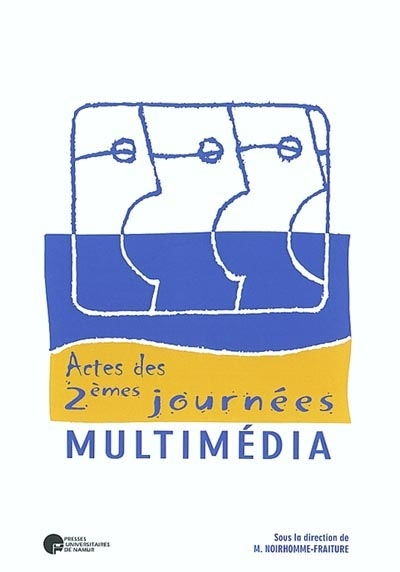 MULTIMEDIA 2. ACTES DES 2EMES JOURNEES MULTIMEDIA, NAMUR, 11 ET 12 SEPTEMBRE 2000