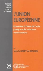 L'UNION EUROPENNE - INTRODUCTION A L'ETUDE DE L'ORDRE JURIDIQUE ET DES INSTITUTIONS COMMUNAUTAIRES