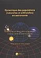 DYNAMIQUE DES POPULATIONS (NATURELLES ET ARTIFICIELLES) EN ASTRONOMIE