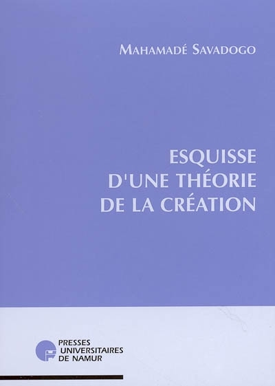 ESQUISSE D'UNE THEORIE DE LA CREATION