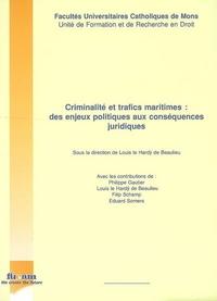 CRIMINALITE ET TRAFICS MARITIMES : DES ENJEUX POLITIQUES AUX CONSEQUENCES JURIDIQUES