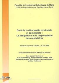 DROIT DE LA DEMOCRATIE PROVINCIALE ET COMMUNALE. LA DESIGNATION ET LA RESPONSABILITE DES MANDATAIRES