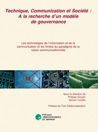 TECHNIQUE, COMMUNICATION ET SOCIETE. A LA RECHERCHE D UN MODELE DE GOUVERNANCE