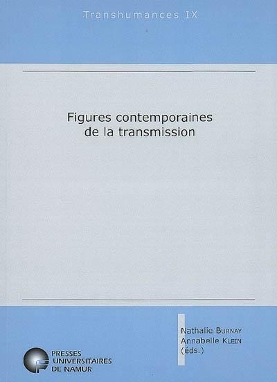 FIGURES CONTEMPORAINES DE LA TRANSMISSION