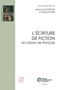 L'ECRITURE DE FICTION EN CLASSE DE FRANCAIS