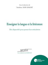 ENSEIGNER LA LANGUE ET LA LITTERATURE : DES DISPOSITIFS POUR PENSER LEUR ARTICULATION