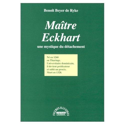 MAITRE ECKHART UNE MYSTIQUE DU DETACHEMENT