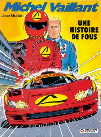 MICHEL VAILLANT - T55 - HISTOIRE DE FOUS (UNE)