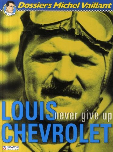 MICHEL VAILLANT DOSSIERS - T11 - LOUIS CHEVROLET-NEVER GIVE UP