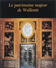 LE PATRIMOINE MAJEUR DE WALLONIE