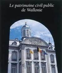 LE PATRIMOINE CIVIL PUBLIC DE WALLONIE