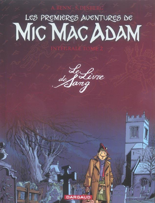 1ER AVENTURE MIC MAC ADAM - LES PREMIERES AVENTURES DE MIC MAC ADAM - INTEGRALE - TOME 2 - LE LIVRE