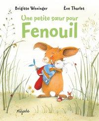 PETITE SOEUR POUR FENOUIL (UNE)