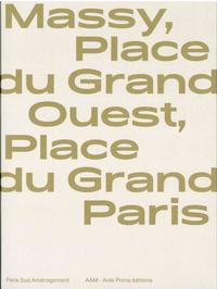 PLACE DU GRAND OUEST, PLACE DU GRAND PARIS - UNE HISTOIRE DE VILLE