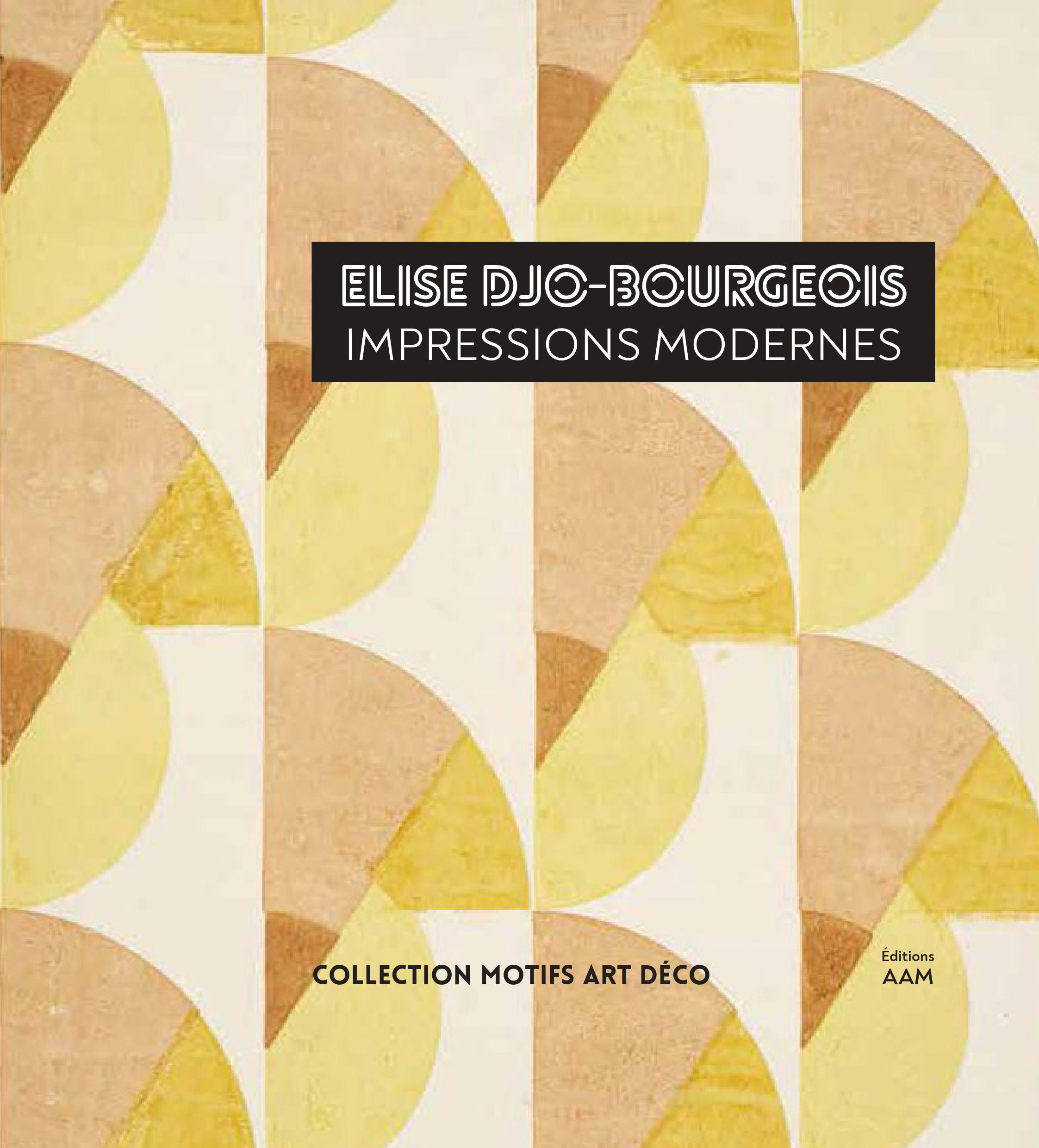 ELISE DJO-BOURGEOIS IMPRESSIONS MODERNES - 1926 - 1936