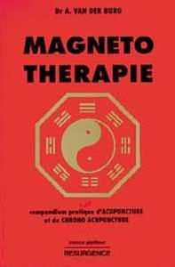 MAGNETO-THERAPIE - COMPENDIUM PRATIQUE D'ACUPUNCTURE ET DE CHRONO ACUPUNCTURE