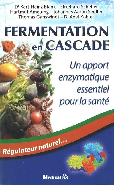 FERMENTATION EN CASCADE : UN APPORT ENZYMATIQUE ESSENTIEL POUR LA SANTE. REGULATEUR NATUREL...