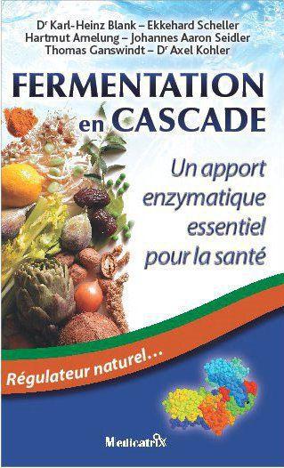 FERMENTATION EN CASCADE : UN APPORT ENZYMATIQUE ESSENTIEL POUR LA SANTE. REGULATEUR NATUREL...
