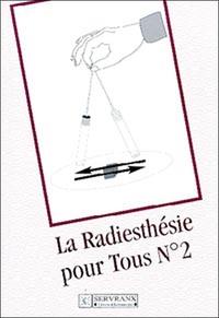 RADIESTHESIE POUR TOUS - VOLUME 2