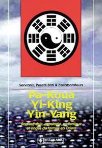 PA-KOUA. YI-KING. YIN-YANG EN RADIESTHESIE