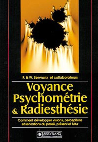 VOYANCE. PSYCHOMETRIE ET RADIESTHESIE