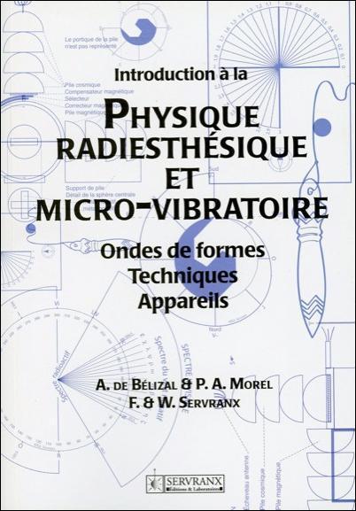 INTRODUCTION A LA PHYSIQUE RADIESTHESIQUE ET MICRO-VIBRATOIRE