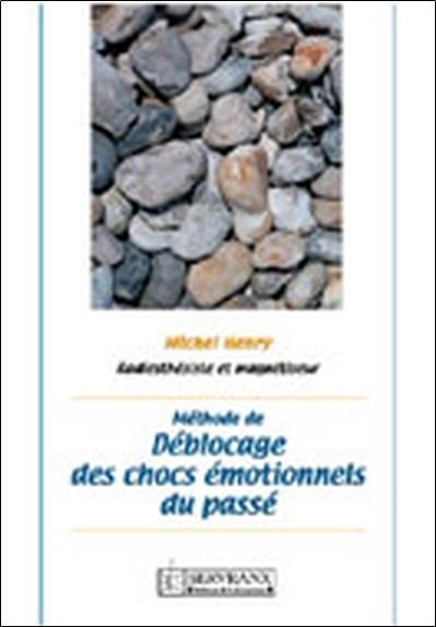 METHODE DE DEBLOCAGE DES CHOCS EMOTIONNELS