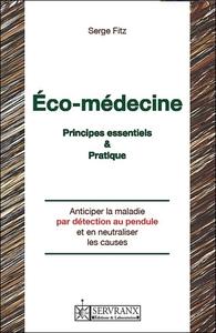 ECO-MEDECINE - PRINCIPES ESSENTIELS & PRATIQUE