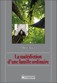 LA MALEDICTION D'UNE FAMILLE ORDINAIRE