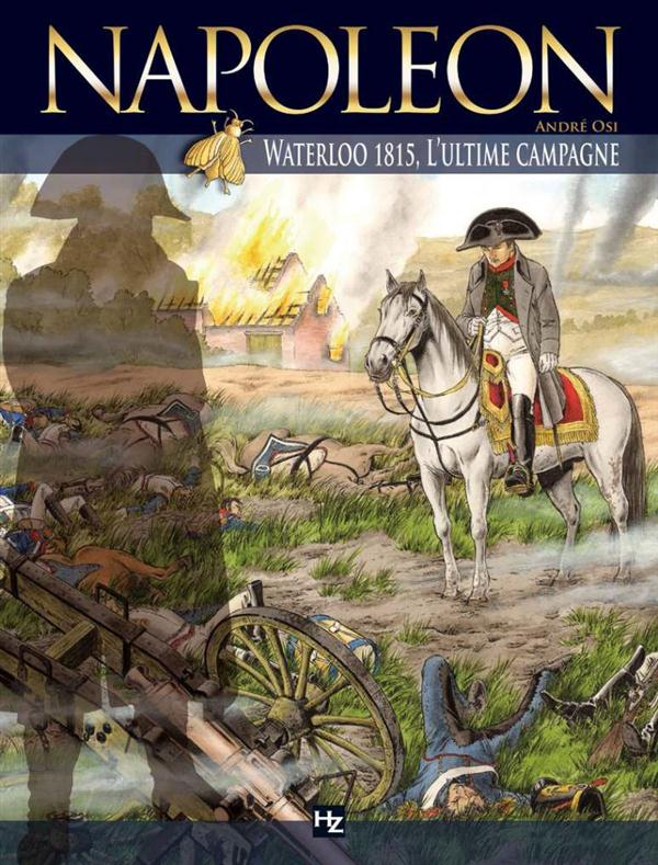 NAPOLEON HORS SERIE : WATERLOO 1815, L'ULTIME CAMPAGNE