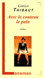 AVEC LE COUTEAU LE PAIN