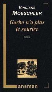 GARBO N'A PLUS LE SOURIRE