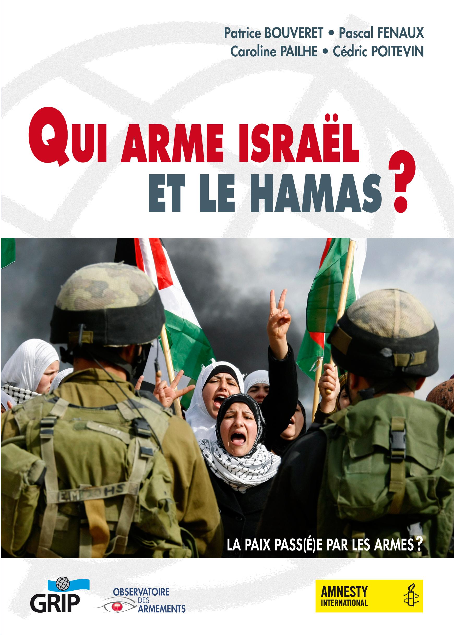 QUI ARME ISRAEL ET LE HAMAS ?