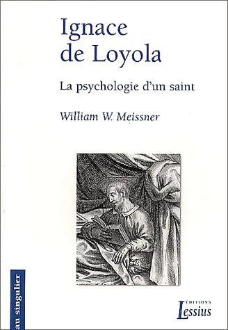 IGNACE DE LOYOLA PSYCHOLOGIE D'UN SAINT