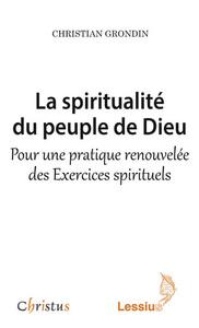 LA SPIRITUALITE DU PEUPLE DE DIEU - POUR UNE PRATIQUE RENOUVELEE DES EXERCICES SPIRITUELS