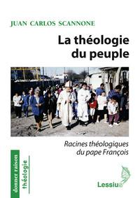 DR-60 LA THEOLOGIE DU PEUPLE - LES RACINES THEOLOGIQUES DU PAPE FRANCOIS