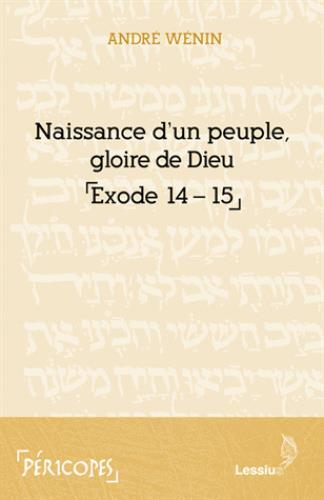 NAISSANCE D'UN PEUPLE, GLOIRE DE DIEU