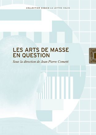 ARTS DE MASSE EN QUESTION (LES)