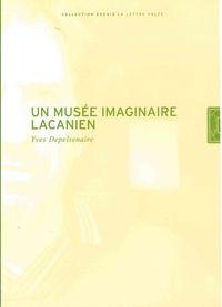 UN MUSEE IMAGINAIRE LACANIEN