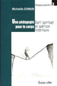 UNE PEDAGOGIE POUR LE CORPS - EVEIL SPIRITUEL ET GUERISON INTERIEURE