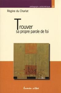 TROUVER SA PROPRE PAROLE DE FOI